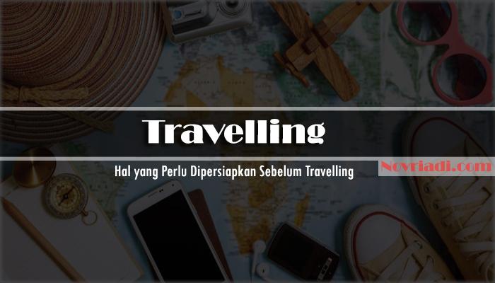 √ 10 Hal yang Perlu Dipersiapkan Sebelum Travelling