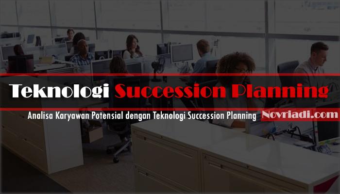 Analisa Karyawan Potensial dengan Teknologi Succession Planning