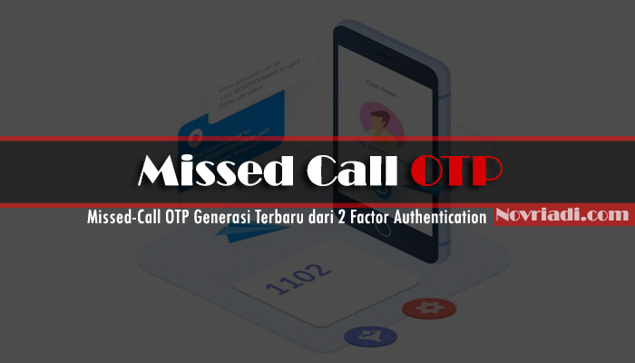 Missed-Call OTP Generasi Terbaru dari 2 Factor Authentication