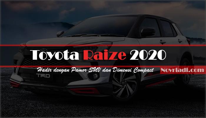 Toyota Raize 2020 dengan Pamor SUV dan Dimensi Compact