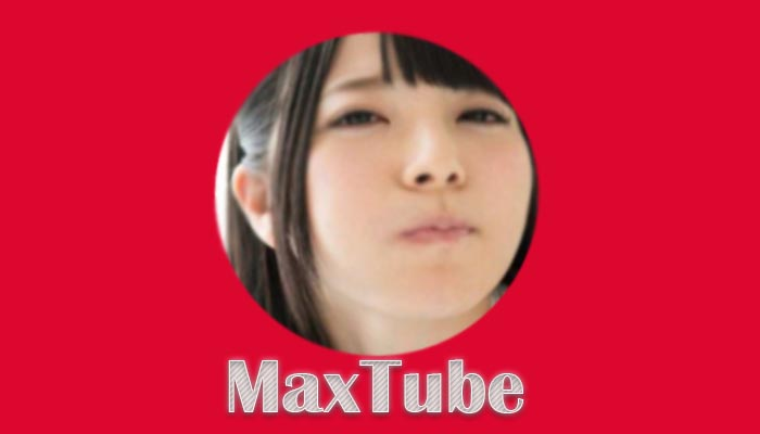 maxtube