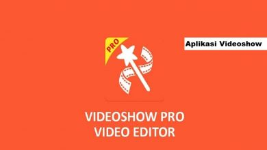 Photo of Aplikasi VideoShow, Cara Edit Video Termudah