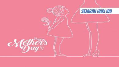 Photo of Sejarah Hari Ibu di Dunia dan Ide Perayaan