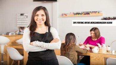 Photo of Tips Penting Untuk Mengembangkan Usaha yang Baru Dirintis
