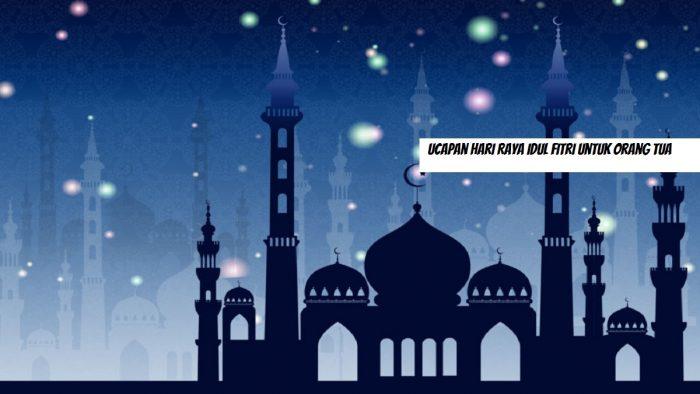 Ucapan Hari Raya Idul Fitri untuk Orang Tua