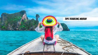 Photo of Tips Traveling Murah Hemat Budget